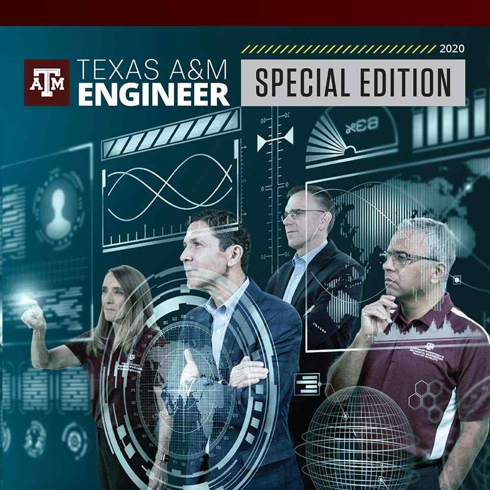 Texas A&M Engineer Special Edition 2020 Issue publication cover image